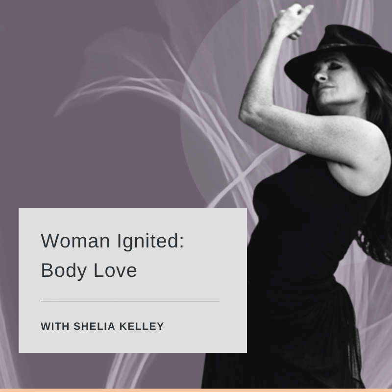 Woman Ignited: Body Love
